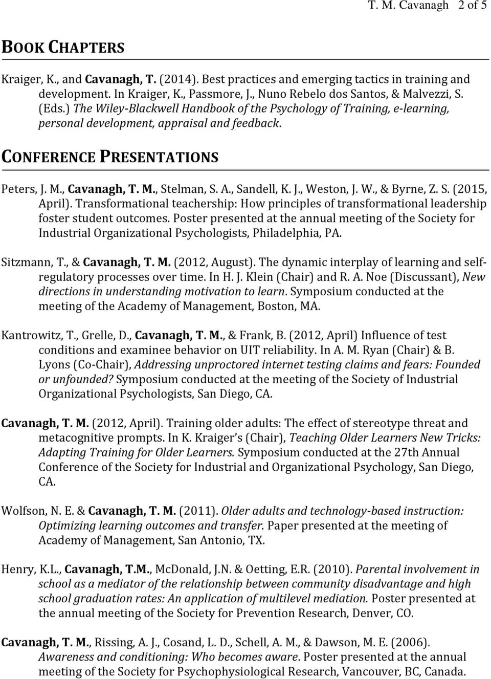CONFERENCE PRESENTATIONS Peters, J. M., Cavanagh, T. M., Stelman, S. A., Sandell, K. J., Weston, J. W., & Byrne, Z. S. (2015, April).