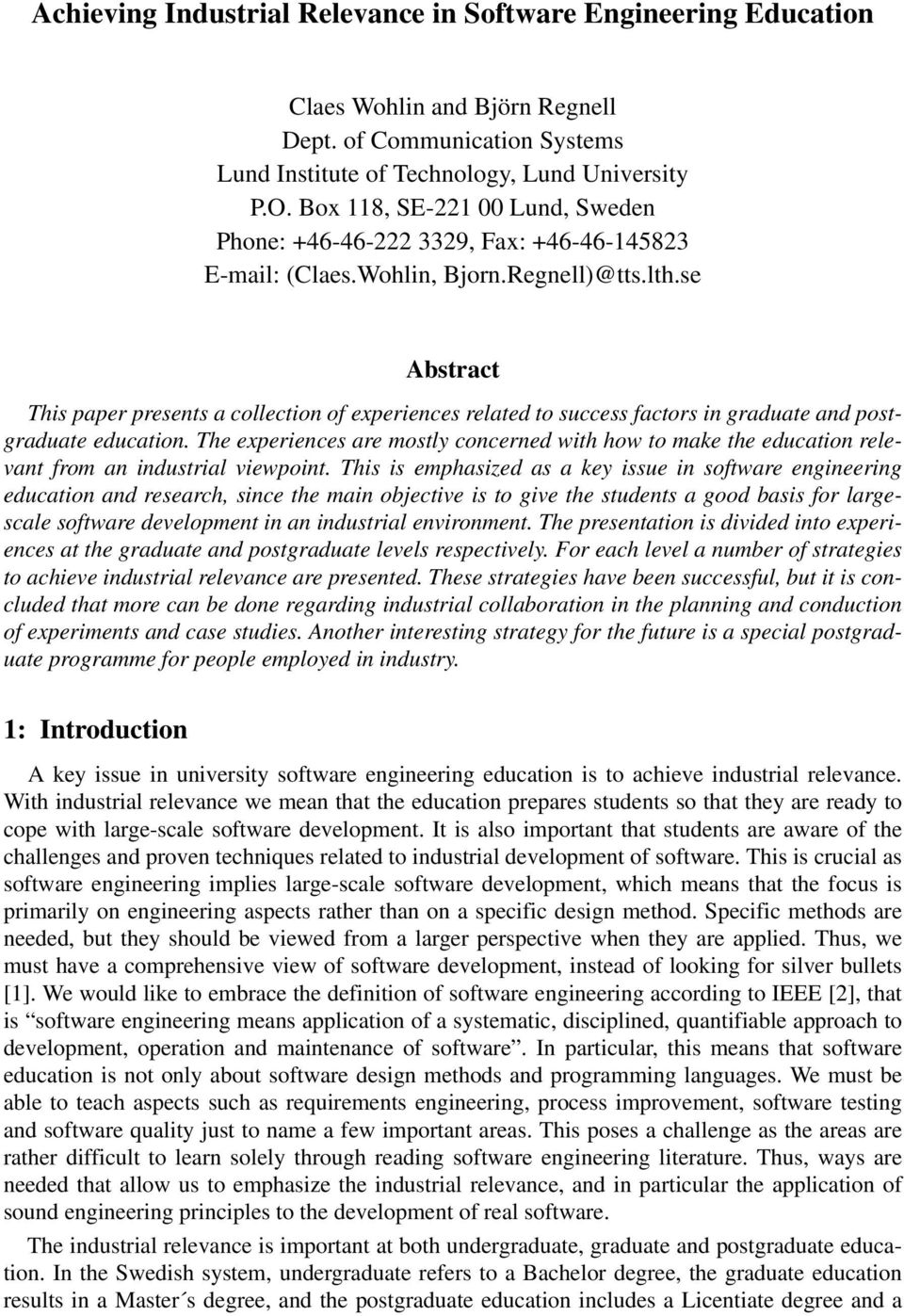 se Abstract This paper presents a collection of experiences related to success factors in graduate and postgraduate education.