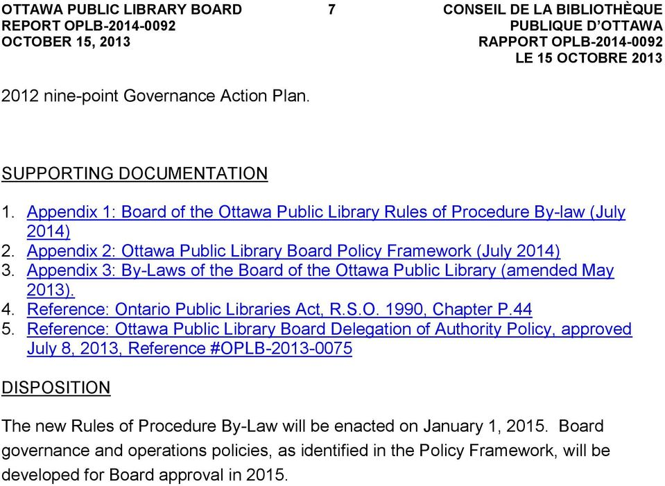 Reference: Ontario Public Libraries Act, R.S.O. 1990, Chapter P.44 5.