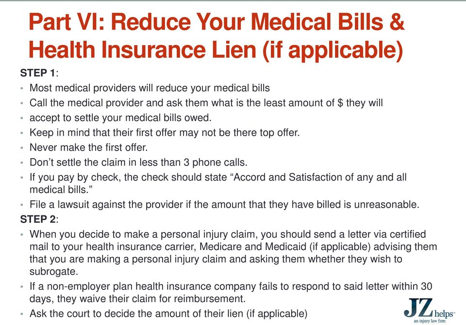 Don t settle the claim in less than 3 phone calls. If you pay by check, the check should state Accord and Satisfaction of any and all medical bills.