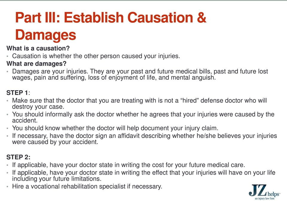 STEP 1: Make sure that the doctor that you are treating with is not a hired defense doctor who will destroy your case.
