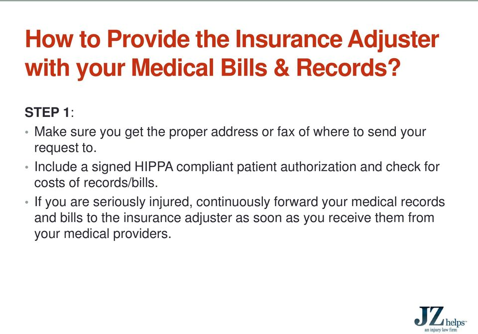 Include a signed HIPPA compliant patient authorization and check for costs of records/bills.