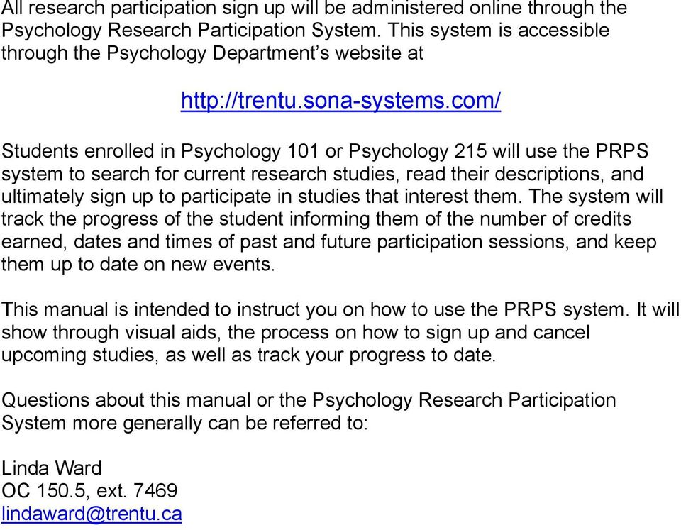 com/ Students enrolled in Psychology 101 or Psychology 215 will use the PRPS system to search for current research studies, read their descriptions, and ultimately sign up to participate in studies