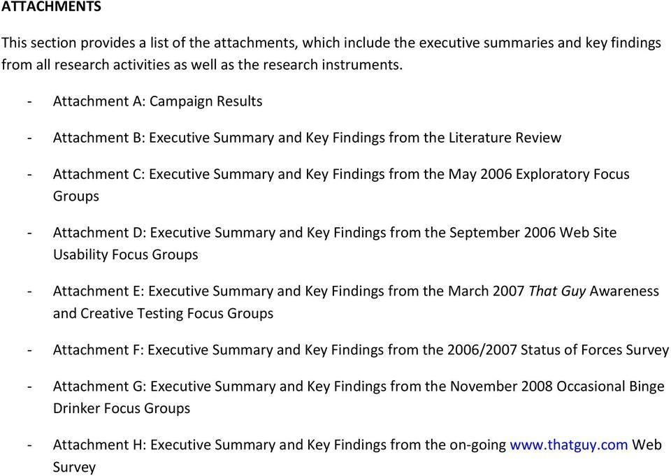 Attachment D: Executive Summary and Key Findings from the September 2006 Web Site Usability Focus Groups Attachment E: Executive Summary and Key Findings from the March 2007 That Guy Awareness and