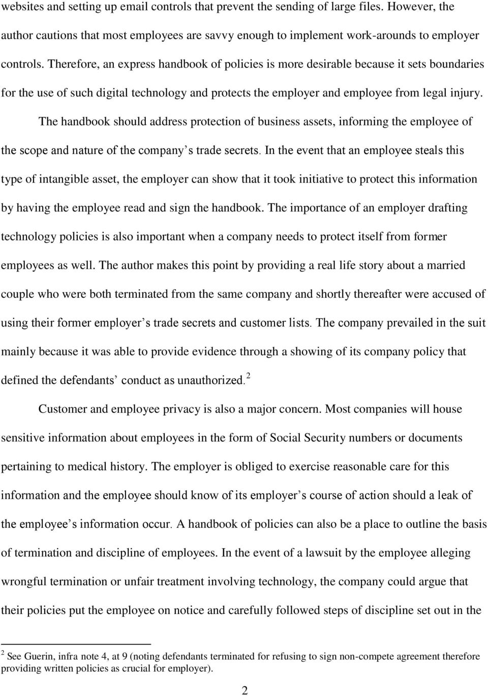 The handbook should address protection of business assets, informing the employee of the scope and nature of the company s trade secrets.