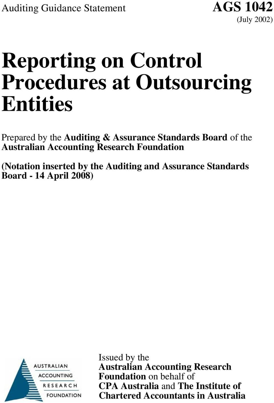 (Notation inserted by the Auditing and Assurance Standards Board - 14 April 2008) Issued by the Australian