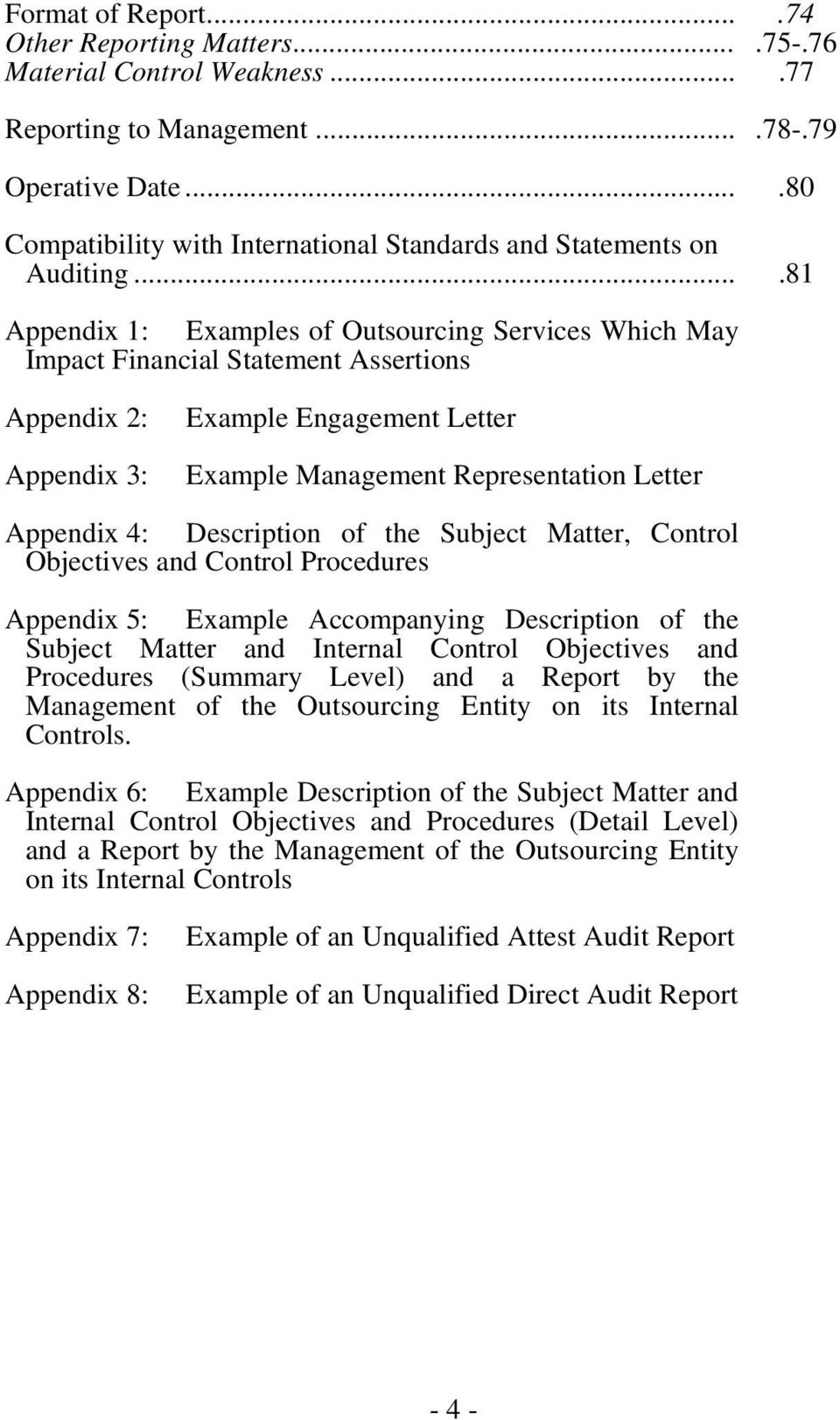 ...81 Appendix 1: Examples of Outsourcing Services Which May Impact Financial Statement Assertions Appendix 2: Appendix 3: Example Engagement Letter Example Management Representation Letter Appendix