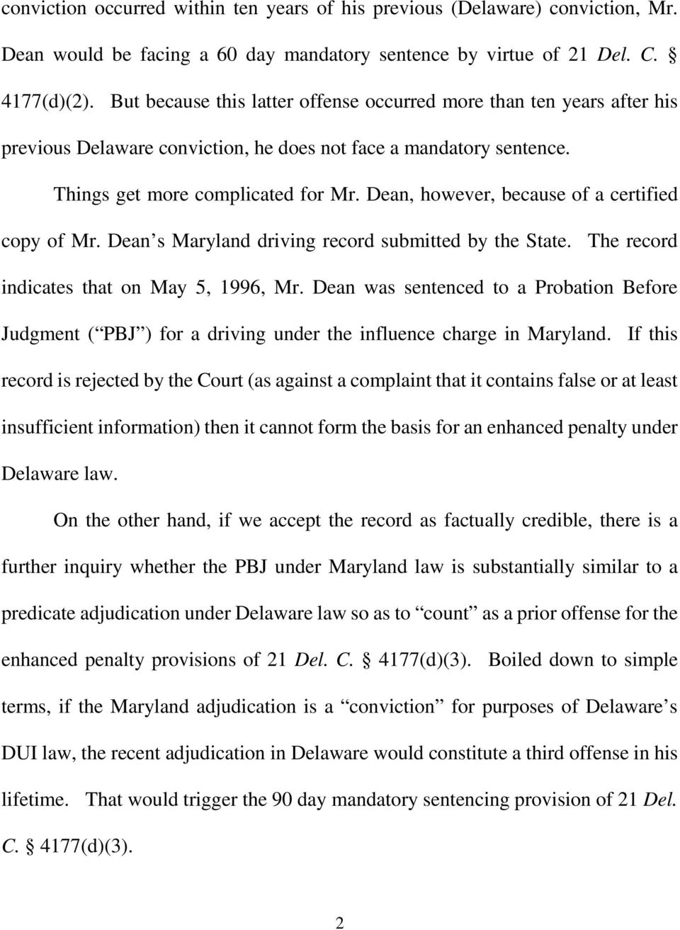 Dean, however, because of a certified copy of Mr. Dean s Maryland driving record submitted by the State. The record indicates that on May 5, 1996, Mr.