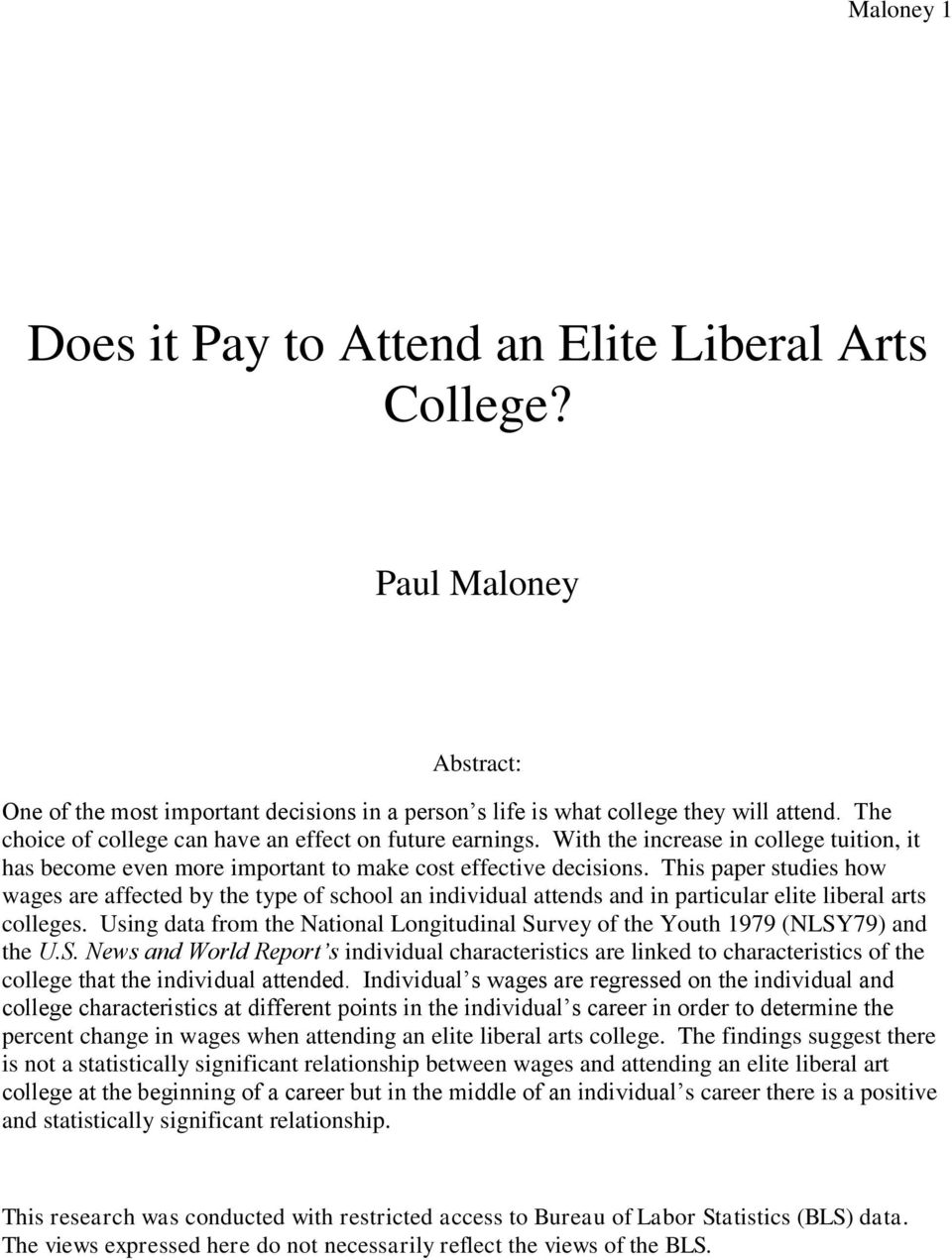 This paper studies how wages are affected by the type of school an individual attends and in particular elite liberal arts colleges.