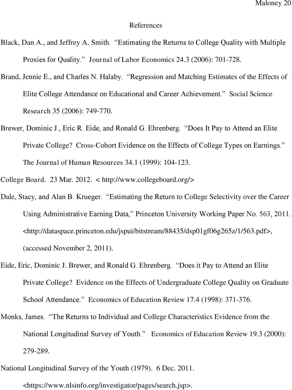 Brewer, Dominic J., Eric R. Eide, and Ronald G. Ehrenberg. Does It Pay to Attend an Elite Private College? Cross-Cohort Evidence on the Effects of College Types on Earnings.