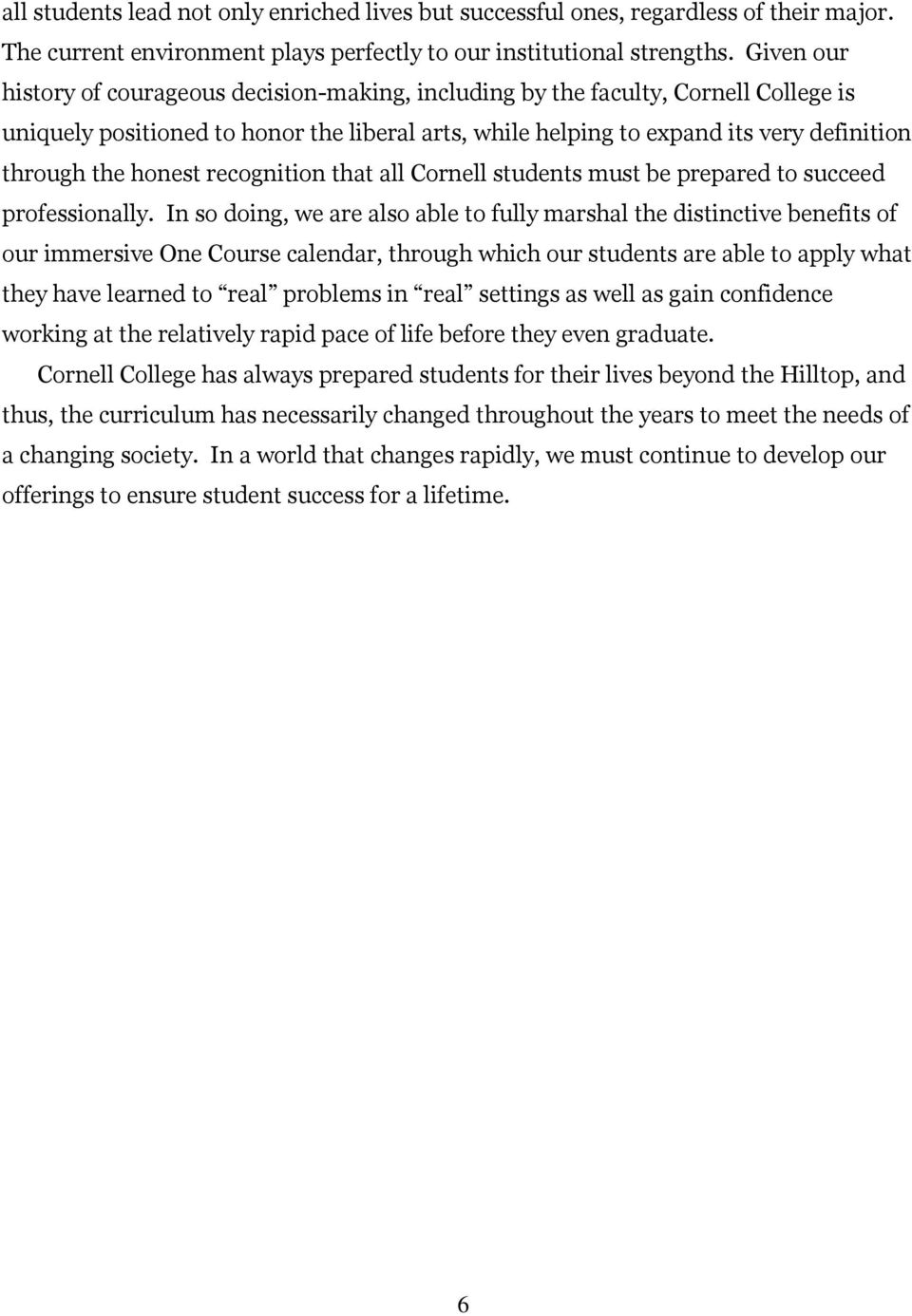 honest recognition that all Cornell students must be prepared to succeed professionally.