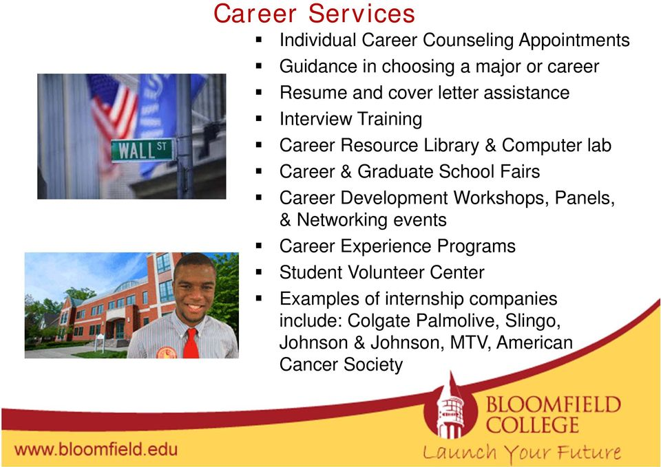 Fairs Career Development Workshops, Panels, & Networking events Career Experience Programs Student Volunteer