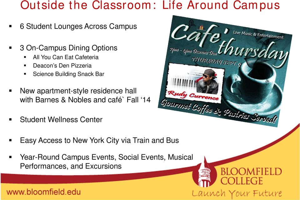 apartment-style residence hall with Barnes & Nobles and café` Fall 14 Student Wellness Center Easy