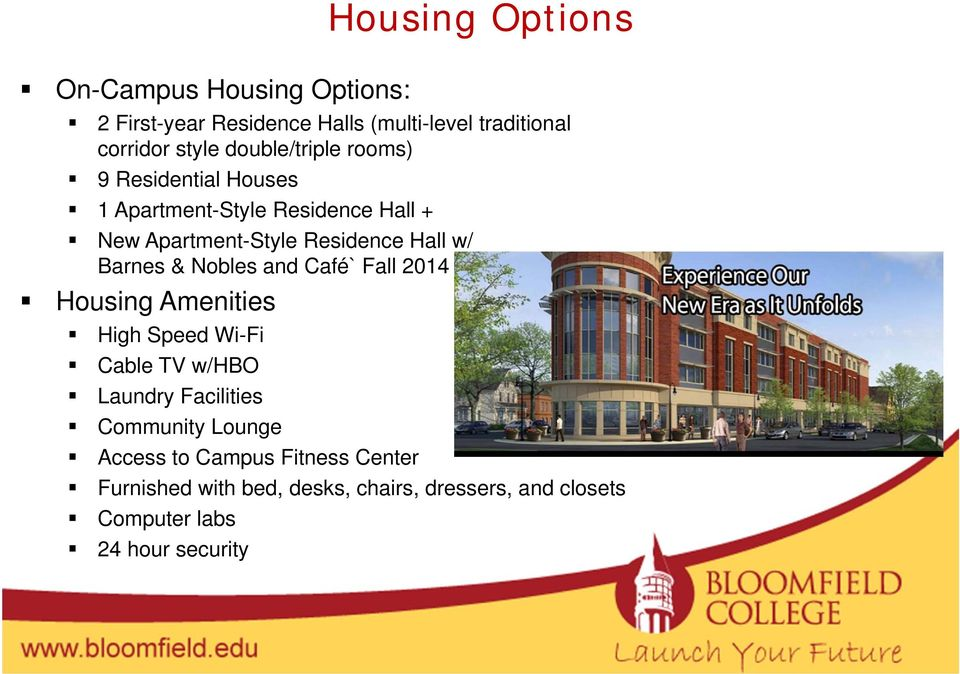 Barnes & Nobles and Café` Fall 2014 Housing Amenities High Speed Wi-Fi Cable TV w/hbo Laundry Facilities Community