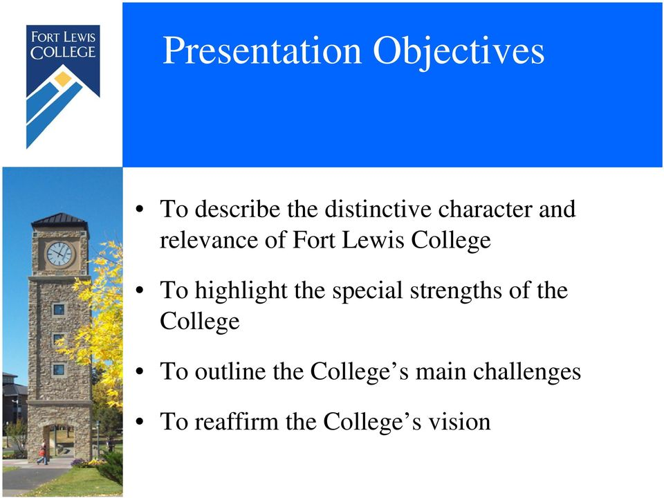 highlight the special strengths of the College To