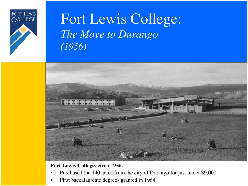 Purchased the 140 acres from the city of Durango