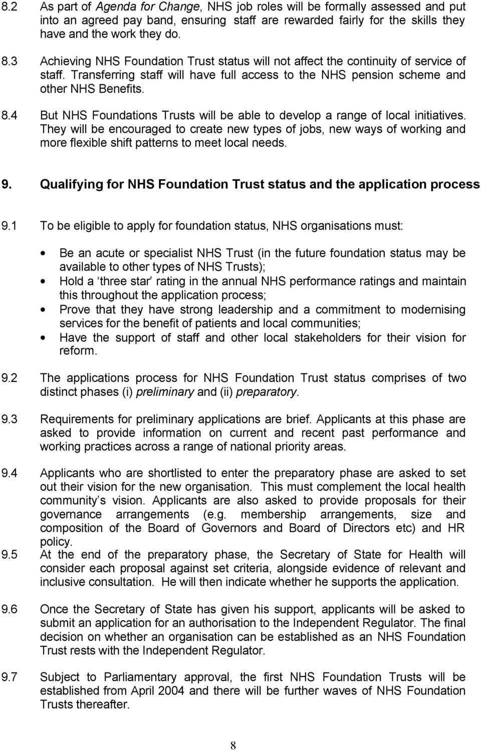 4 But NHS Foundations Trusts will be able to develop a range of local initiatives.