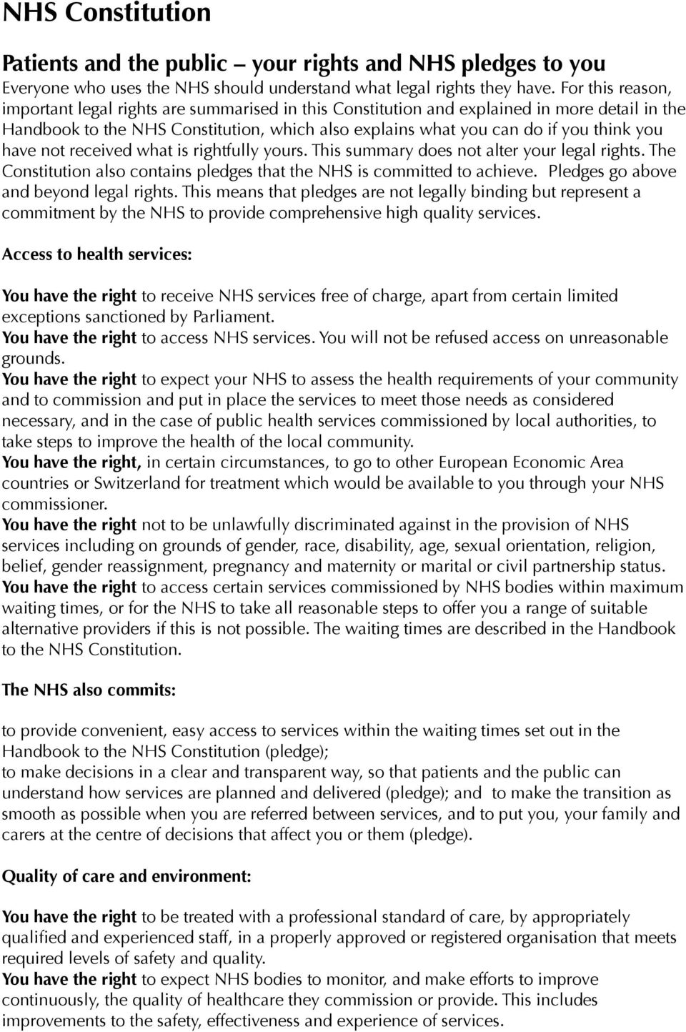have not received what is rightfully yours. This summary does not alter your legal rights. The Constitution also contains pledges that the NHS is committed to achieve.