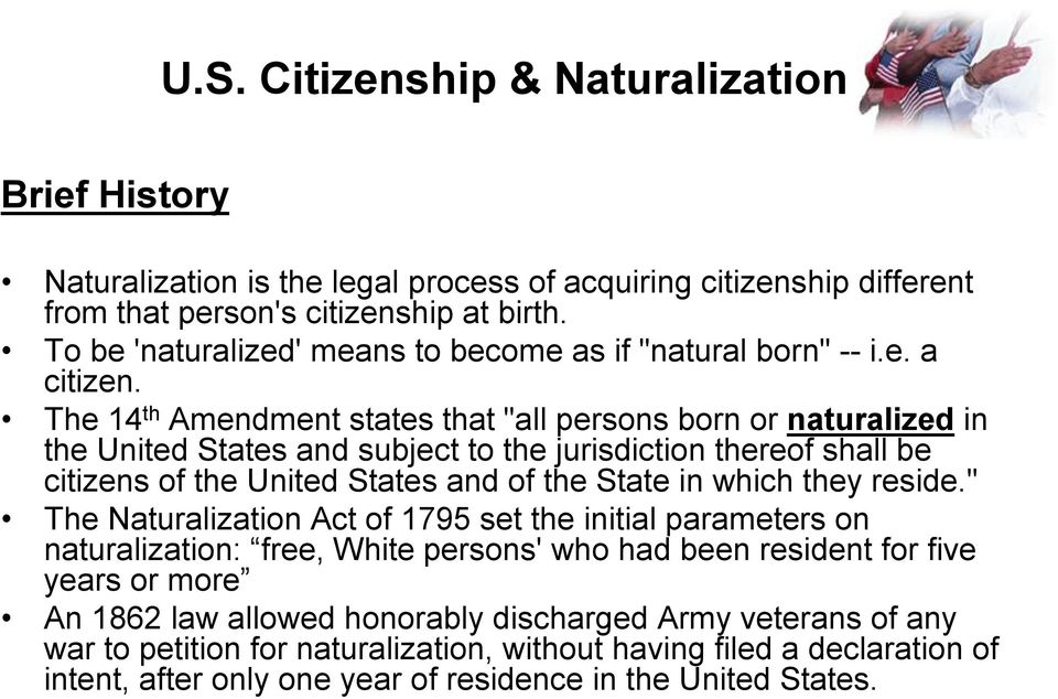 "The 14 th Amendment states that ""all persons born or naturalized in the United States and subject to the jurisdiction thereof shall be citizens of the United States and of the State in which"