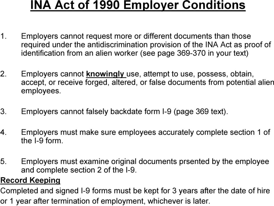 your text) 2. Employers cannot knowingly use, attempt to use, possess, obtain, accept, or receive forged, altered, or false documents from potential alien employees. 3.
