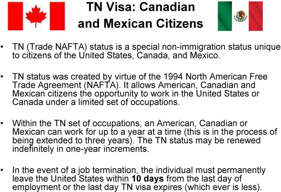 It allows American, Canadian and Mexican citizens the opportunity to work in the United States or Canada under a limited set of occupations.