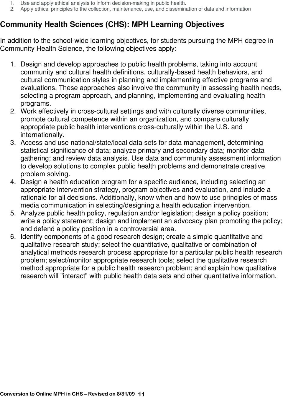 learning objectives, for students pursuing the MPH degree in Community Health Science, the following objectives apply: 1.