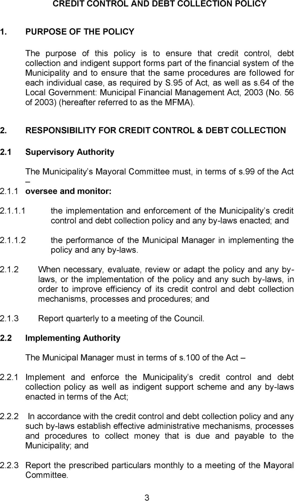 same procedures are followed for each individual case, as required by S.95 of Act, as well as s.64 of the Local Government: Municipal Financial Management Act, 2003 (No.