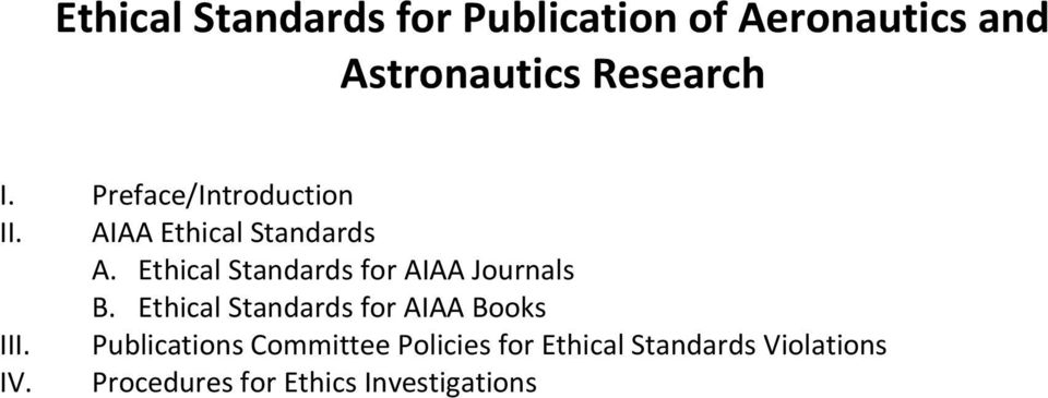 Ethical Standards for AIAA Journals B. Ethical Standards for AIAA Books III.
