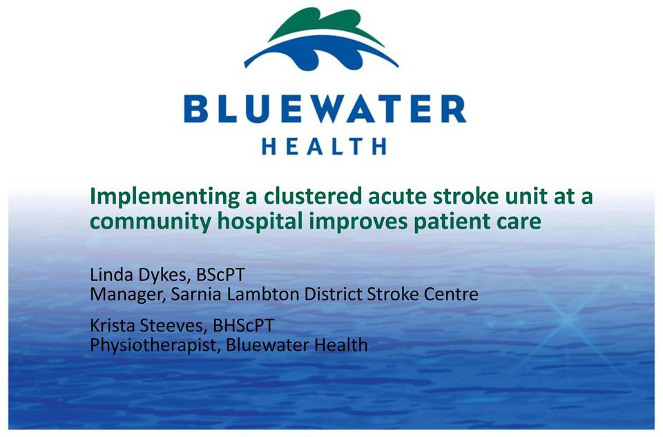 Dykes, BScPT Manager, Sarnia Lambton District Stroke
