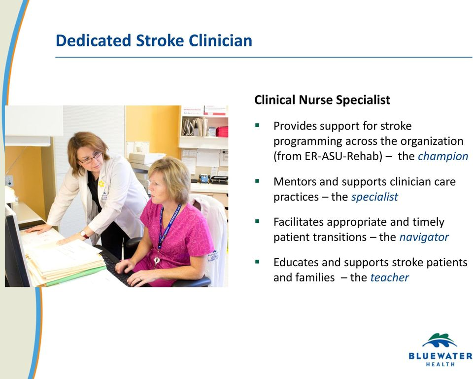 supports clinician care practices the specialist Facilitates appropriate and timely