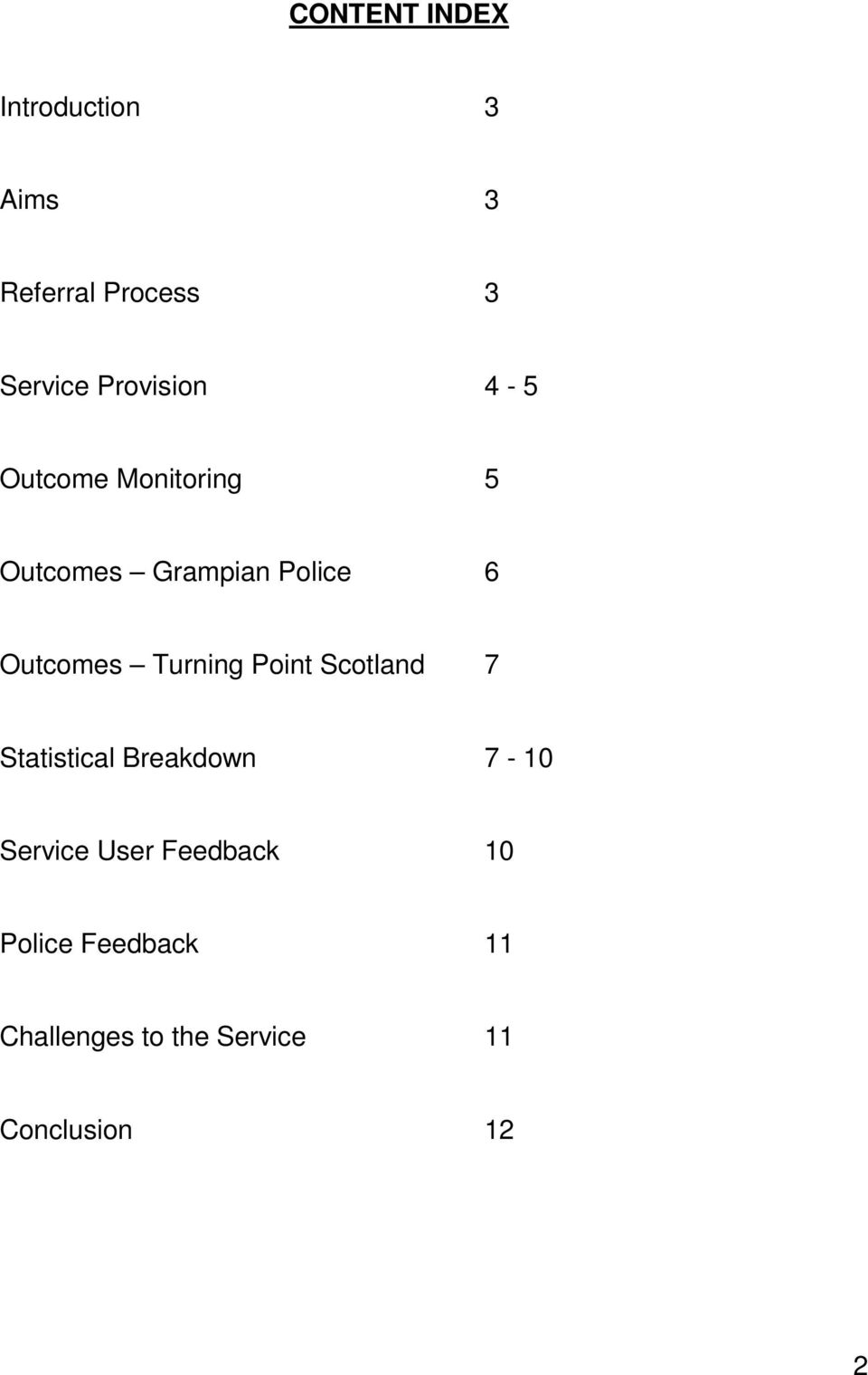 Outcomes Turning Point Scotland 7 Statistical Breakdown 7-1 Service