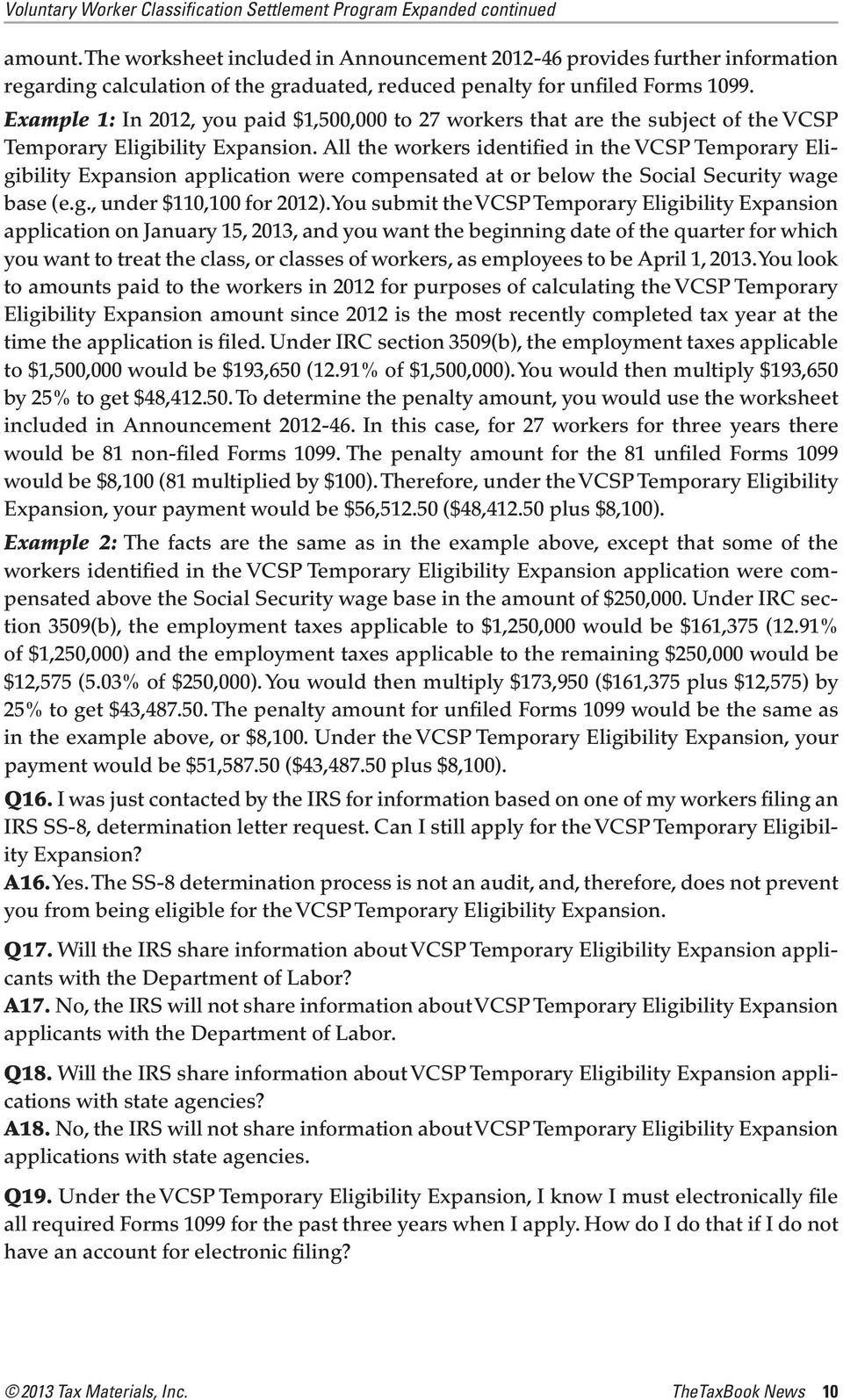 All the workers identified in the VCSP Temporary Eligibility Expansion application were compensated at or below the Social Security wage base (e.g., under $110,100 for 2012).