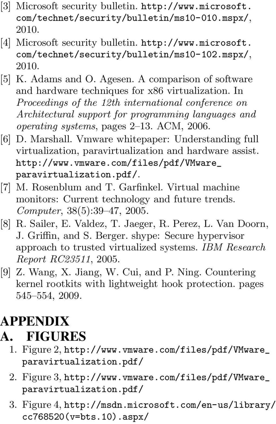 In Proceedings of the 12th international conference on Architectural support for programming languages and operating systems, pages 2 13. ACM, 2006. [6] D. Marshall.