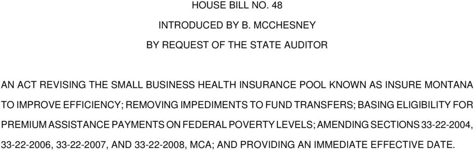 KNOWN AS INSURE MONTANA TO IMPROVE EFFICIENCY; REMOVING IMPEDIMENTS TO FUND TRANSFERS; BASING