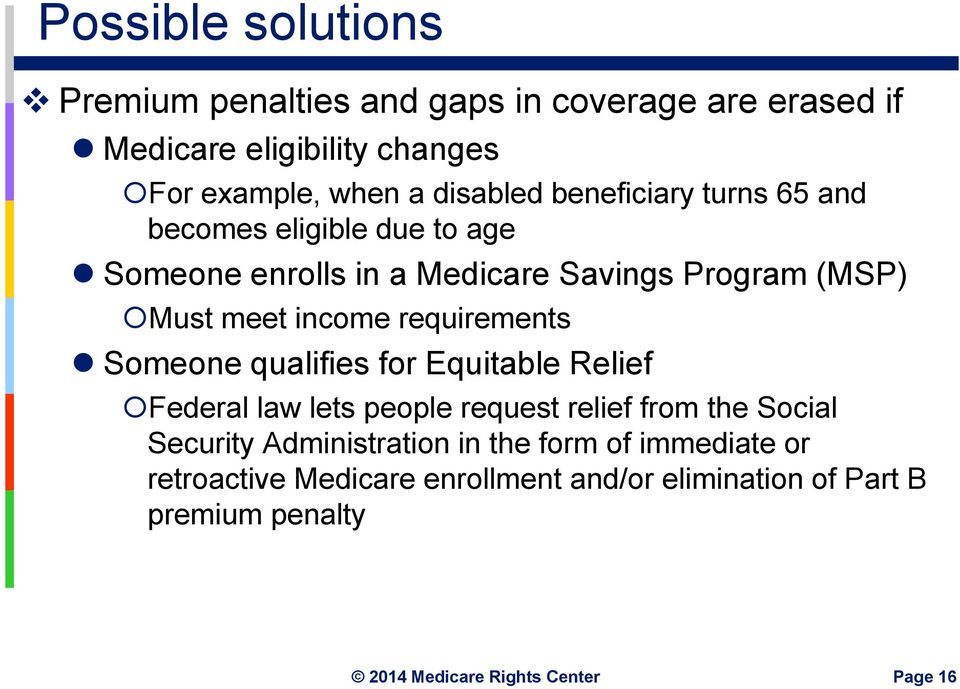 income requirements Someone qualifies for Equitable Relief Federal law lets people request relief from the Social Security