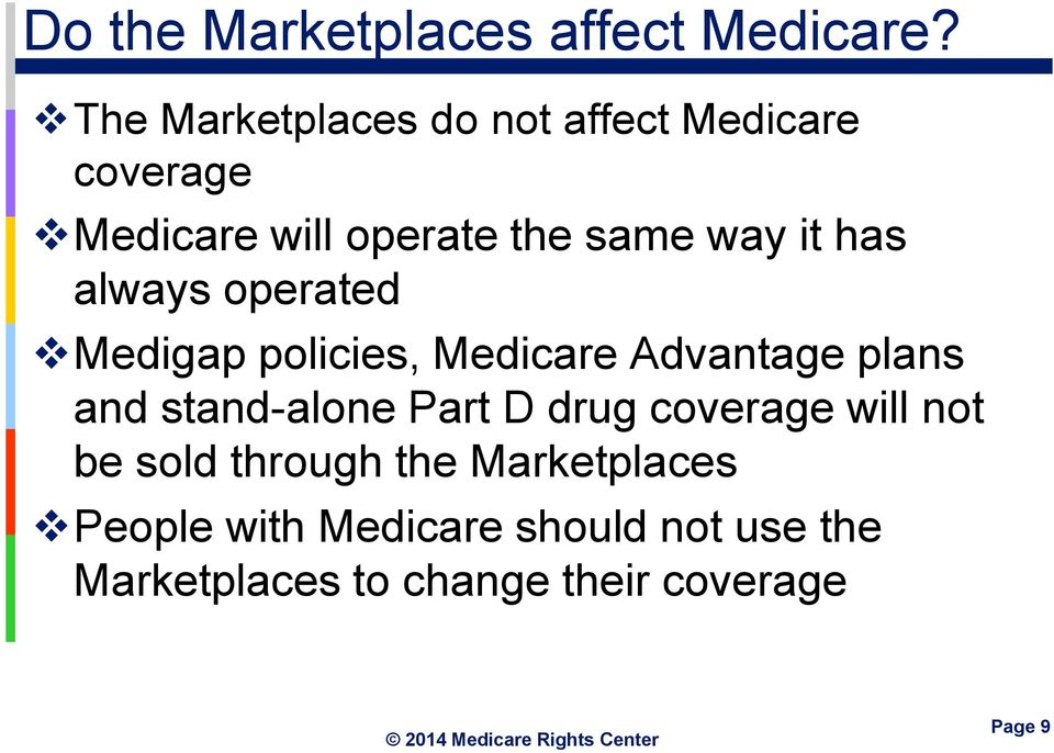 has always operated Medigap policies, Medicare Advantage plans and stand-alone Part D