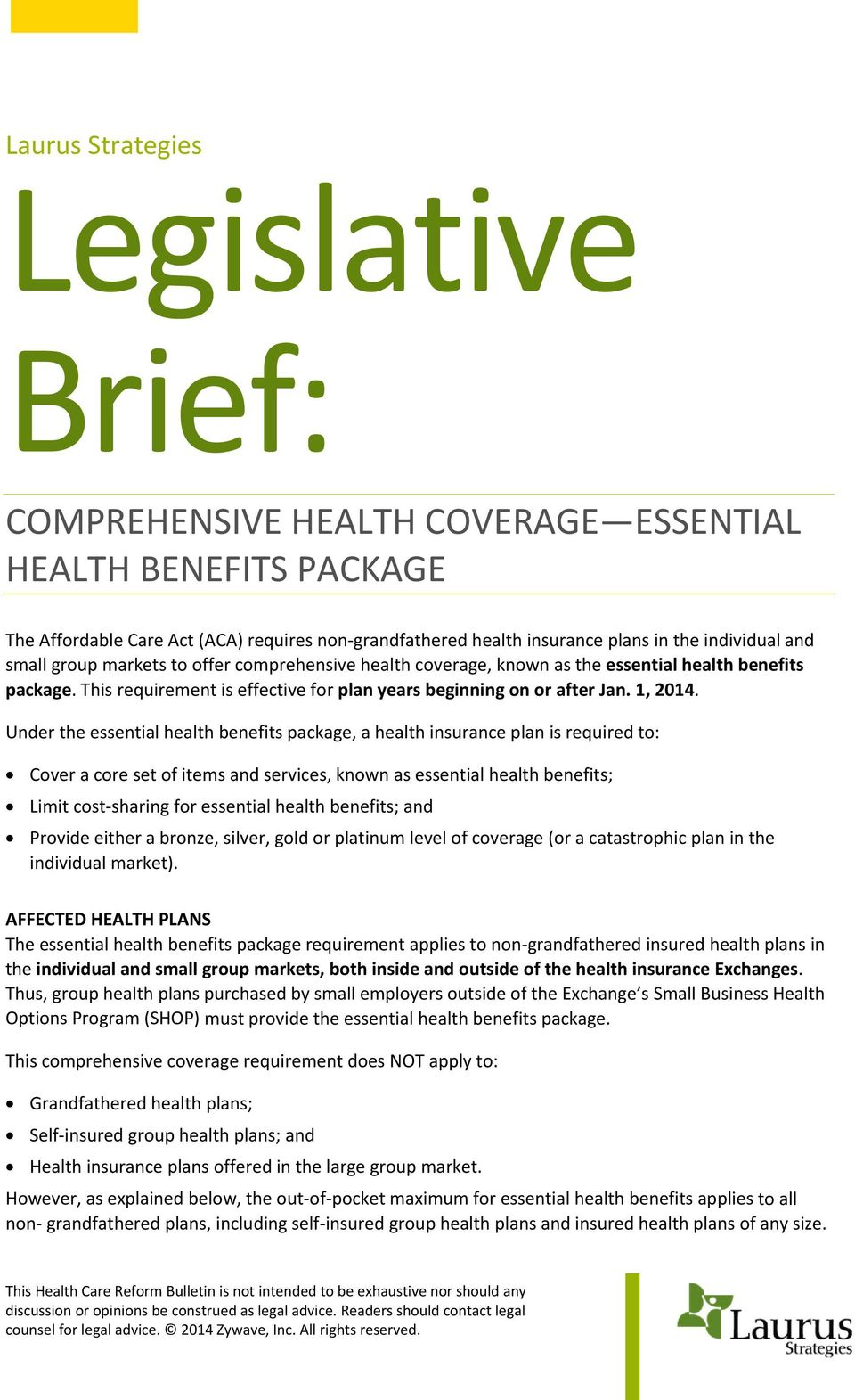 Under the essential health benefits package, a health insurance plan is required to: Cover a core set of items and services, known as essential health benefits; Limit cost sharing for essential