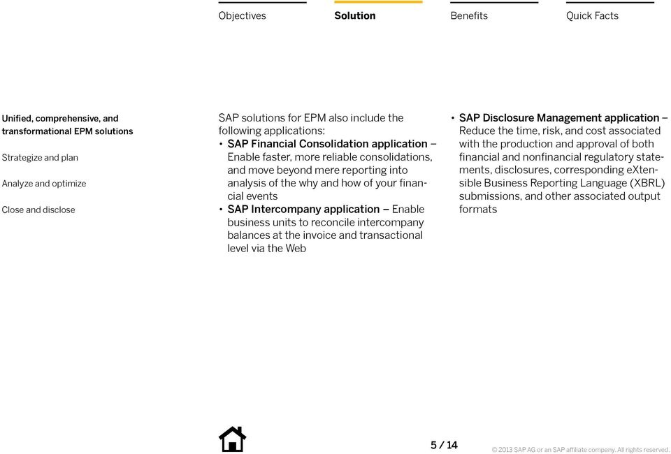 invoice and transactional level via the Web SAP Disclosure Management application Reduce the time, risk, and cost associated with the production and approval of both