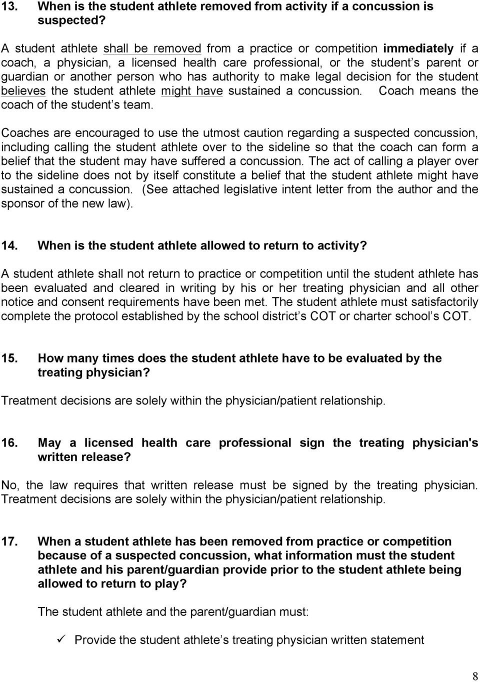 has authority to make legal decision for the student believes the student athlete might have sustained a concussion. Coach means the coach of the student s team.