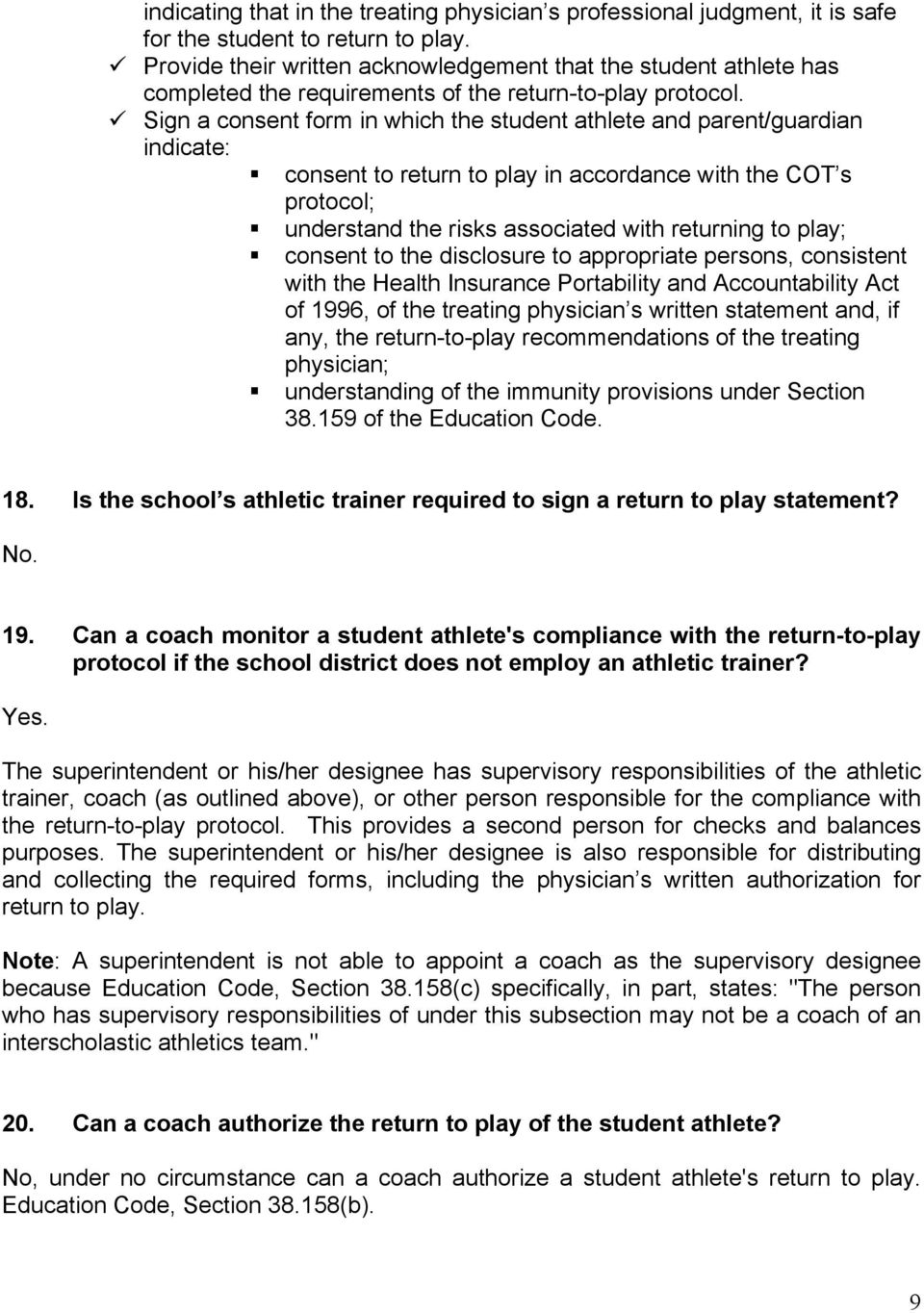 ü Sign a consent form in which the student athlete and parent/guardian indicate: consent to return to play in accordance with the COT s protocol; understand the risks associated with returning to