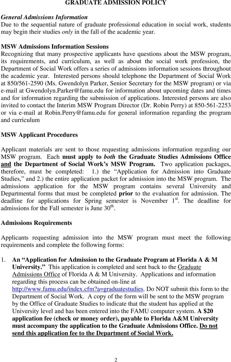 MSW Admissions Information Sessions Recognizing that many prospective applicants have questions about the MSW program, its requirements, and curriculum, as well as about the social work profession,