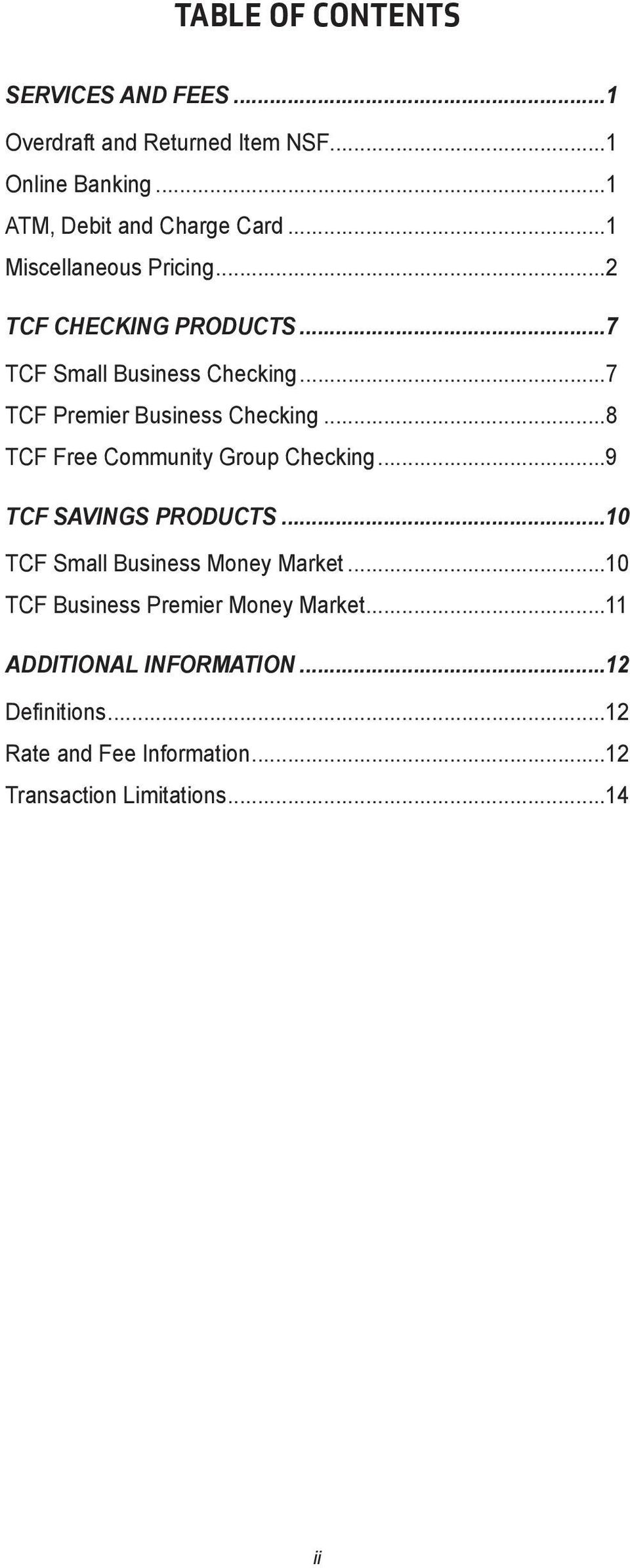 ..8 TCF Free Community Group Checking...9 TCF SAVINGS PRODUCTS...10 TCF Small Business Money Market.