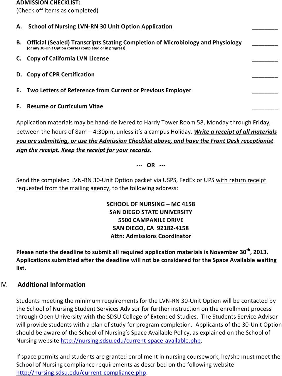 Copy of CPR Certification E. Two Letters of Reference from Current or Previous Employer F.