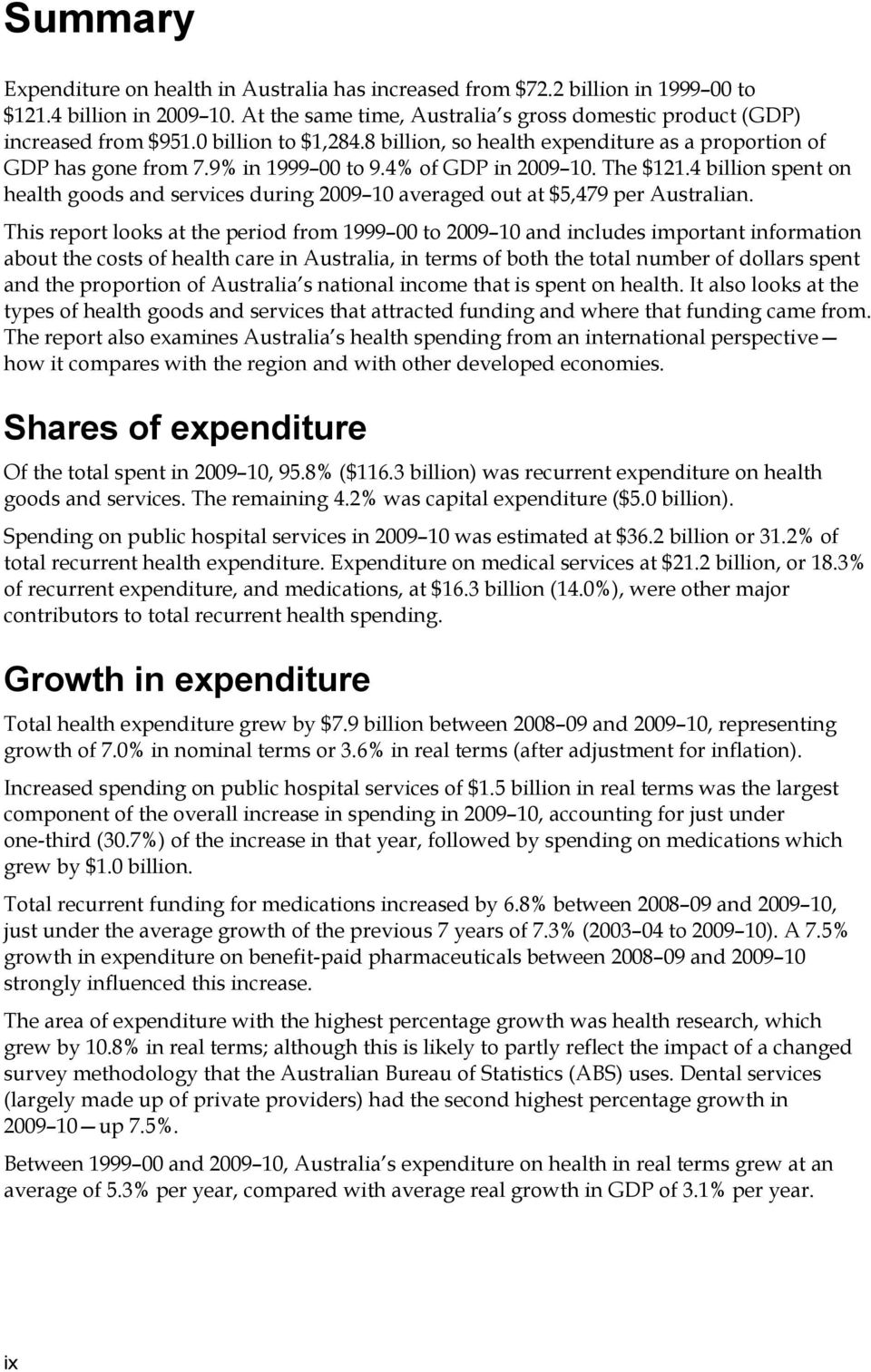 4 billion spent on health goods and services during 2009 10 averaged out at $5,479 per Australian.