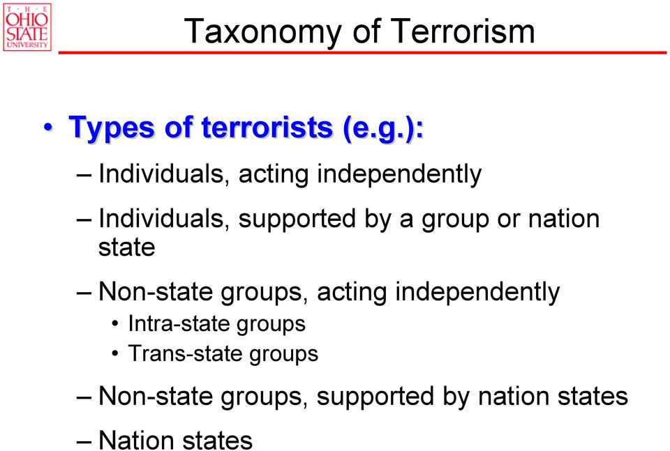 group or nation state Non-state groups, acting independently