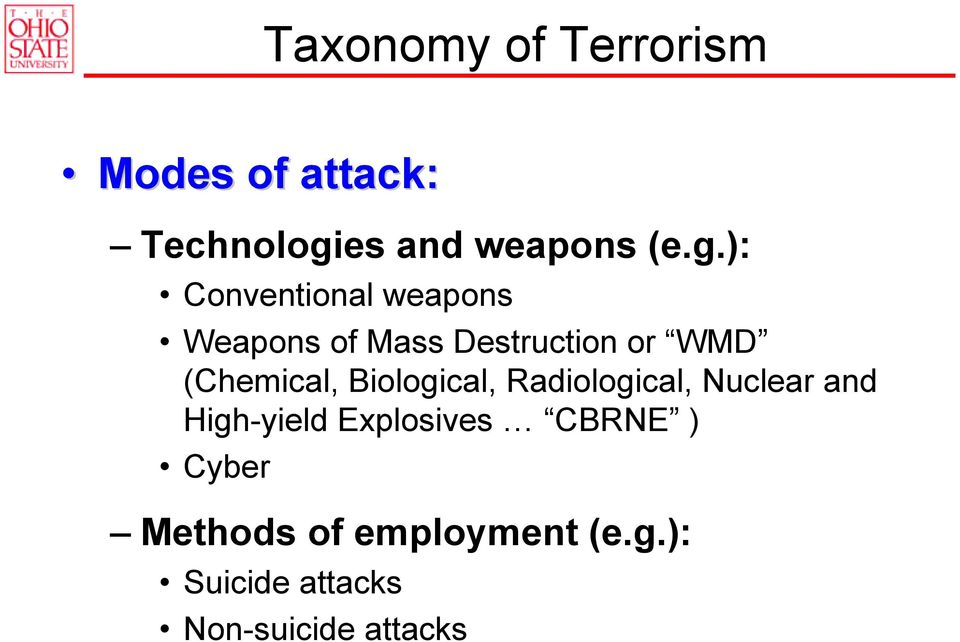 ): Conventional weapons Weapons of Mass Destruction or WMD (Chemical,