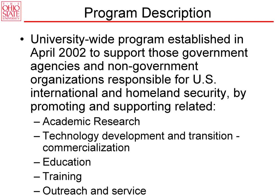 international and homeland security, by promoting and supporting related: Academic