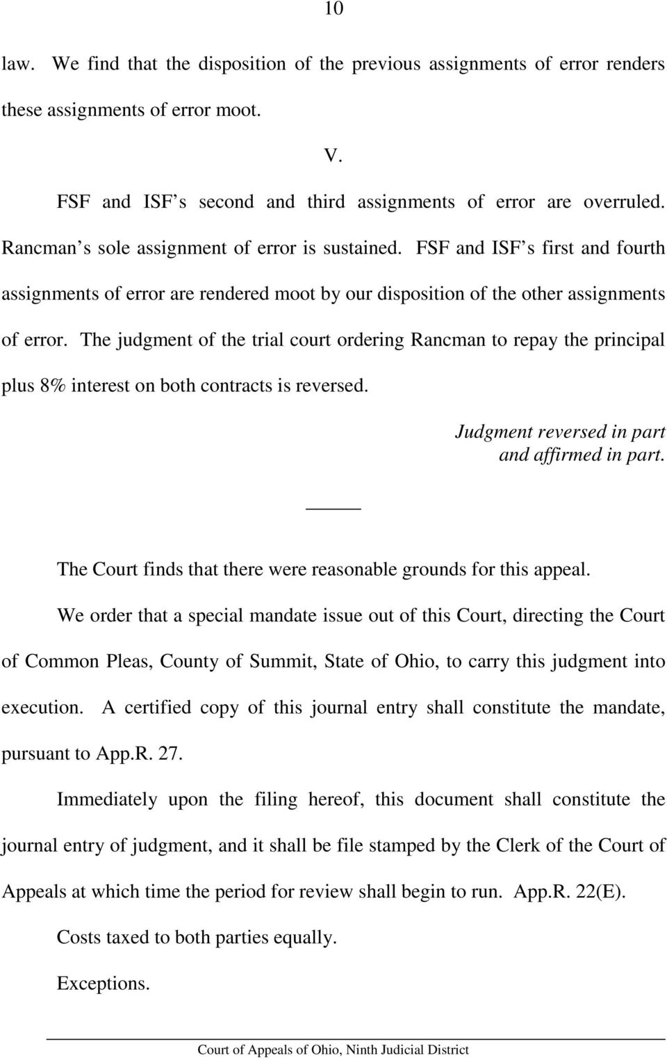 The judgment of the trial court ordering Rancman to repay the principal plus 8% interest on both contracts is reversed. Judgment reversed in part and affirmed in part.