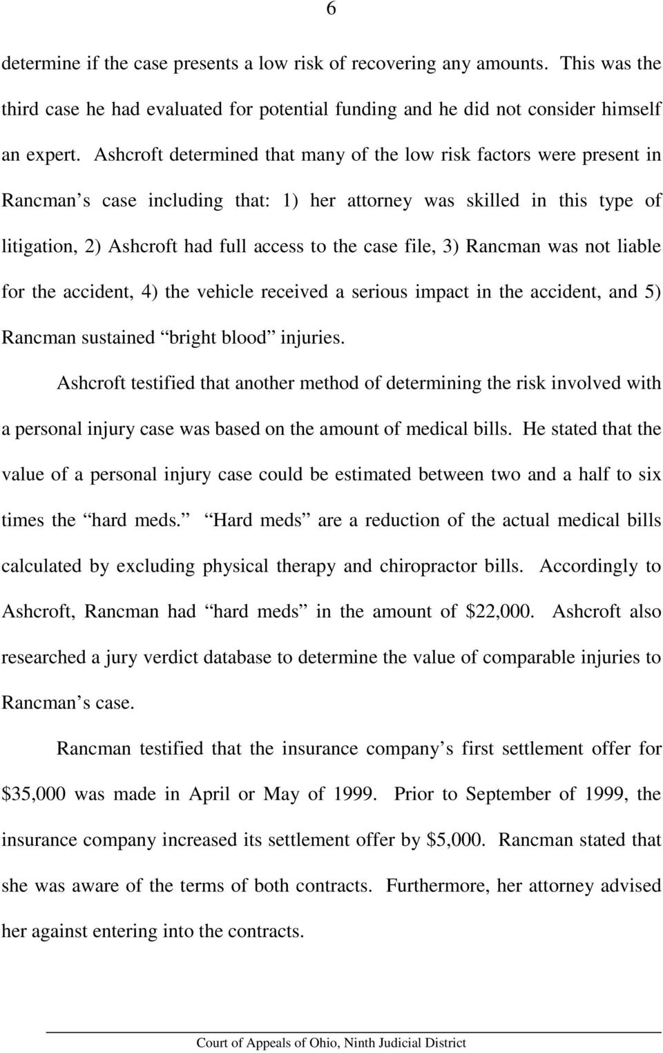 file, 3) Rancman was not liable for the accident, 4) the vehicle received a serious impact in the accident, and 5) Rancman sustained bright blood injuries.