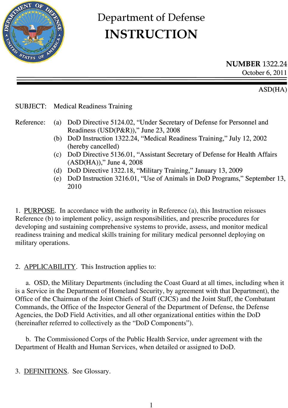 01, Assistant Secretary of Defense for Health Affairs (ASD(HA)), June 4, 2008 (d) DoD Directive 1322.18, Military Training, January 13, 2009 (e) DoD Instruction 3216.
